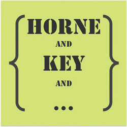 Horne and Key and....