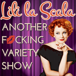 Lili la Scala - Another F*cking Variety Show.