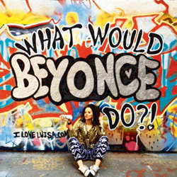 What Would Beyonce Do? - Free. Luisa Omielan.