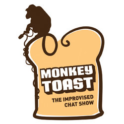 Monkey Toast: The Improvised Chat Show.
