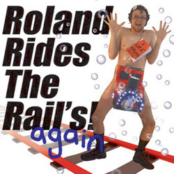Roland Rides The Rail's! (Again) - Free. Greg Drysdale.