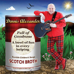 Scotch Broth. Dennis Alexander. Copyright: 2am TV.