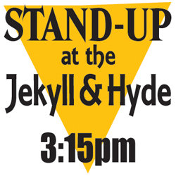 Stand-Up at the Jekyll & Hyde - Free.