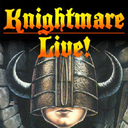 Knightmare Live.