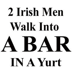 2 Irish Men Walk Into a Bar - In a Yurt. Copyright: Objective Productions.