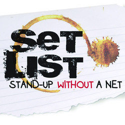 Set List: Stand-Up Without a Net.