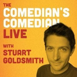 The Comedian's Comedian Live With Stuart Goldsmith. Stuart Goldsmith.