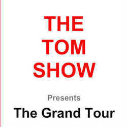 The Tom Show: The Grand Tour. Copyright: Baby Cow Productions / Arbie.