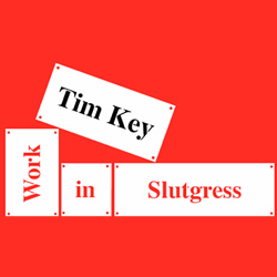 Tim Key: Work-In-Slutgress. Copyright: DCreative.