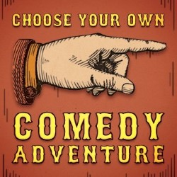 Choose Your Own Comedy Adventure. Copyright: The Comedy Unit.