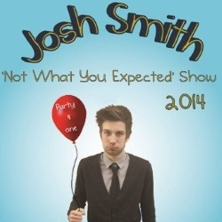 Josh Smith Not What You Expected Show. Josh Smith.