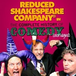 Reduced Shakespeare Company in The Complete History of Comedy (abridged).