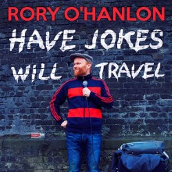 Rory O'Hanlon: Have Jokes Will Travel. Rory O'Hanlon. Copyright: BBC.