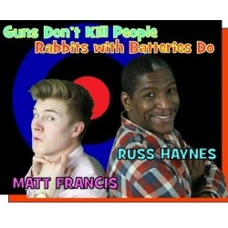 Guns Don't Kill People, Rabbits with Batteries Do. Image shows from L to R: Matt Francis, Russ Haynes. Copyright: DJ Films.
