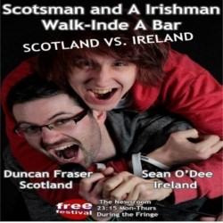 Scotsman and Irishman Walk Inde a Bar. Image shows from L to R: Sean O'Dee, Duncan Fraser.
