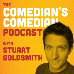 The Comedian's Comedian Podcast with Stuart Goldsmith. Stuart Goldsmith.