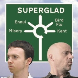 Return to Superglad. Image shows from L to R: Ben Clover, Nick Elleray.