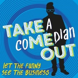 TAKE a coMEdian OUT. Copyright: Way Out Films.