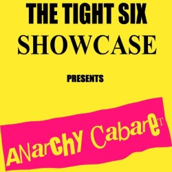 Anarchy Cabaret (Return of the Tight Six).