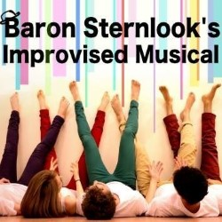 Baron Sternlook's Improvised Musical. Copyright: ABsoLuTeLy Productions.