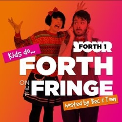 Kids Do Forth on the Fringe. Image shows from L to R: Bec Hill, Tom Goodliffe.