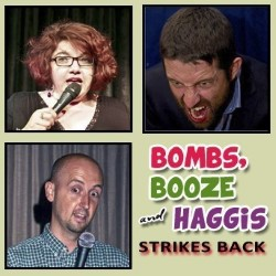 Bombs, Booze and Haggis Strikes Back. Image shows from L to R: Daphna Baram, Gary Sansome, Andrew Gilmore. Copyright: Shiver Productions.