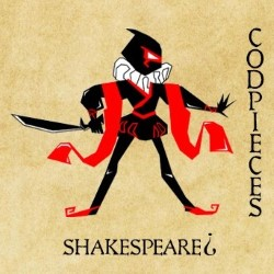 Codpieces: Hamlet, Part II and Prince Lear.