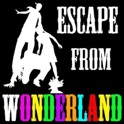 Escape from Wonderland.