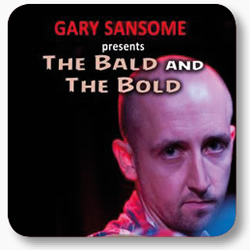 Gary Sansome: The Bald And The Bold - A Hairy Comedy Pick & Mix. Gary Sansome.