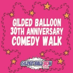 Gilded Balloon 30th Anniversary Comedy Walk.