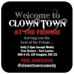 Welcome to Clown Town - At the Fringe!.