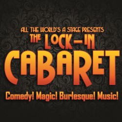 The Lock-In Cabaret.