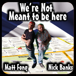 Matt Fong And Nick Banks: We're Not Meant To Be Here. Image shows from L to R: Matt Fong, Nick Banks.