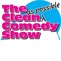 The Clean (as Possible) Comedy Show.
