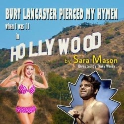 Burt Lancaster Pierced My Hymen (When I Was 11). Sara Mason. Copyright: King Bert Productions.