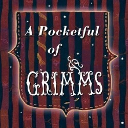 A Pocketful of Grimms.