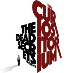 The Dead Secrets Present... The Curiositorium.