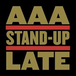 AAA Stand-Up Late.