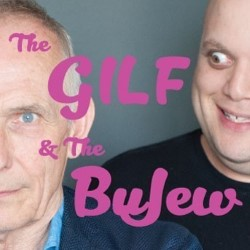 The GILF and The BuJew.