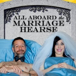 All Aboard the Marriage Hearse.