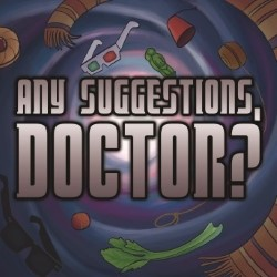 Any Suggestions, Doctor? An Improvised Adventure in Space and Time.