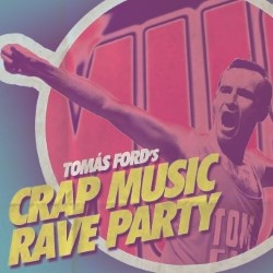 Crap Music Rave Party.