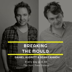 Daniel Audritt and Sean Cannon: Breaking the Mould.