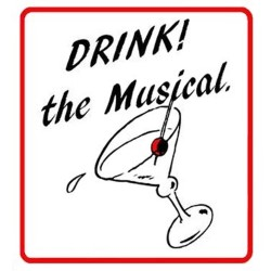 Drink! The Musical.