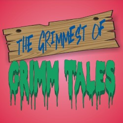 The Grimmest of Grimm Tales.