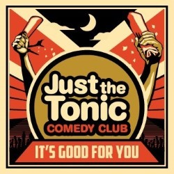 Just the Tonic Comedy Club.