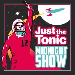 Midnight Show - Just the Tonic Comedy Club.