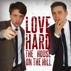LoveHard: The House on the Hill.