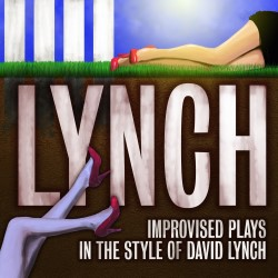 Lynch: Improvised Plays In The Style Of David Lynch - Free.