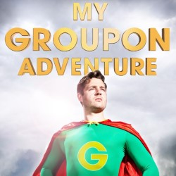 My Groupon Adventure. Max Dickins.